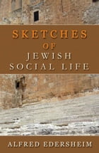 Sketches of Jewish Social Life by Edersheim, Alfred