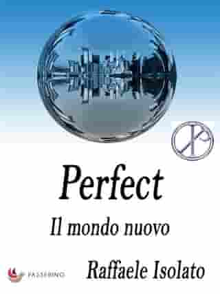 Perfect Vol.2: Il mondo nuovo