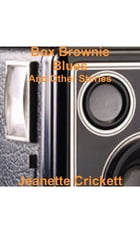 Box Brownie Blues: And Other Stories by Jeanette Crickett
