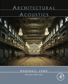 Architectural Acoustics by Marshall Long