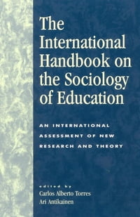 The International Handbook on the Sociology of Education: An International Assessment of New…