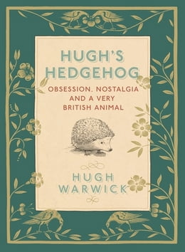 Book A Prickly Affair: My Life with Hedgehogs by Hugh Warwick
