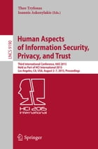 Human Aspects of Information Security, Privacy, and Trust: Third International Conference, HAS 2015, Held as Part of HCI International 2015, Los Angel by Theo Tryfonas