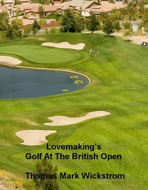 Lovemaking's Golf At The British Open