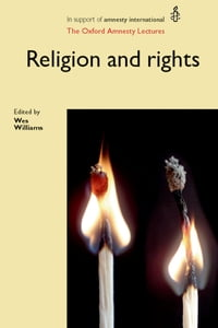 Religion and Rights: The Oxford Amnesty Lectures