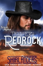 Their Ex's Redrock (Texas Alpha) by Shirl Anders