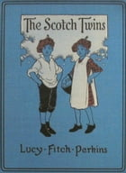 The Scotch Twins by Lucy Fitch Perkins
