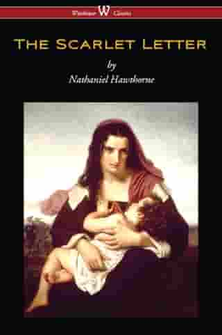 The Scarlet Letter (Wisehouse Classics Edition) by Nathaniel Hawthorne
