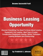 Business Leasing Opportunity by Frederick S. Johnson