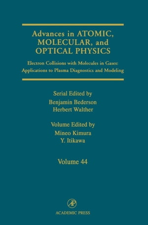 Advances in Atomic,  Molecular,  and Optical Physics: Electron Collisions with Molecules in Gases: Applications to Plasma Diagnostics and Modeling
