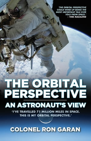 The Orbital Perspective - An Astronaut's View