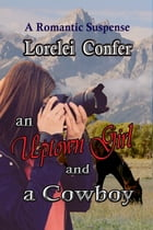 An Uptown Girl and A Cowboy by Lorelei Confer