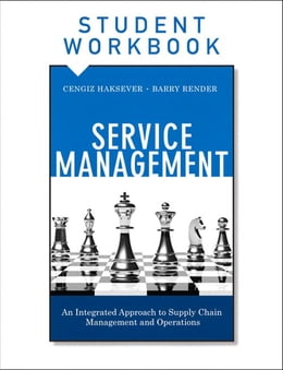 Book Service Management, Student Workbook: An Integrated Approach to Supply Chain Management and… by Cengiz Haksever