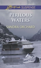 Perilous Waters by Sandra Orchard