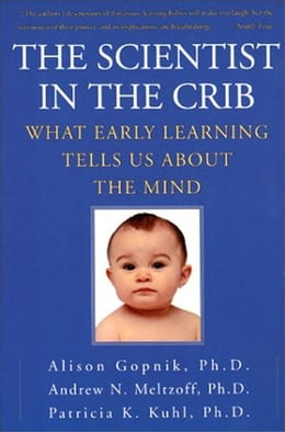 Book The Scientist In The Crib: Minds, Brains, And How Children Learn by Alison Gopnik