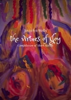 The Virtues of Joy: Compilation of Short Stories by Joycelyn Wells