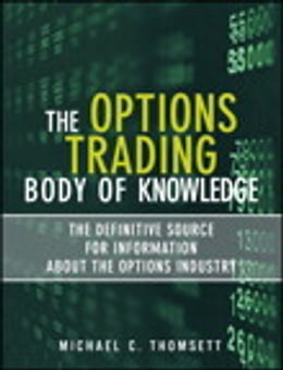 Book The Options Trading Body of Knowledge: The Definitive Source for Information About the Options… by Michael C. Thomsett