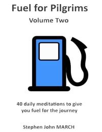 Fuel for Pilgrims (Volume Two)