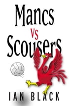 Mancs vs Scousers & Scousers vs Mancs by Ian Black