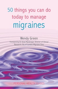 50 Things You Can Do Today to Manage Migraines