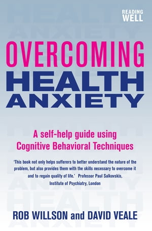 Overcoming Health Anxiety A Books on Prescription Title