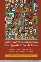 Justice and Reconciliation in Post-Apartheid South Africa by François du du Bois