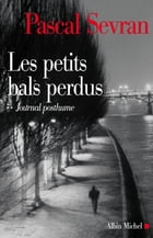 Les Petits bals perdus: Journal 9 - Journal posthume by Pascal Sevran