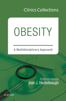 Book Obesity: A Multidisciplinary Approach, 1e (Clinics Collections), E-Book by Joel J. Heidelbaugh, MD