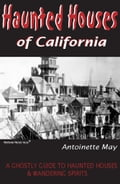 Haunted Houses of California: A Ghostly Guide to Haunted Houses and Wandering Spirits e8799b95-b364-4d99-995c-ecd7895fa3a5
