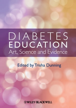 Diabetes Education Art,  Science and Evidence