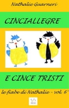 Cinciallegre e Cince Tristi (illustrato): Le fiabe di Nathalie vol.6° by Nathalie Guarneri