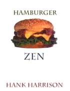 Hamburger Zen by Hank Harrison
