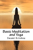 Basic Meditation and Yoga by Swami Krishna