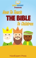 How to Teach The Bible To Children by HowExpert