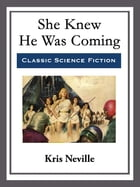 She Knew He Was Coming by Kris Neville