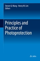 Principles and Practice of Photoprotection by Steven Q. Wang