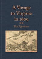 "A Voyage to Virginia in 1609: Two Narratives: Strachey's ""True Reportory"" and Jourdain's Discovery…"