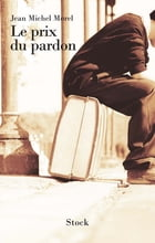 Le prix du pardon by Jean-Michel Morel
