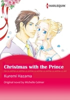 CHRISTMAS WITH THE PRINCE: Harlequin Comics by Michelle Celmer