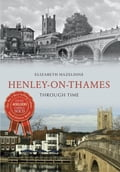 Henley-on-Thames Through Time 2d3365c6-b95b-4d95-aadf-631b40ff827f