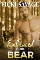 Embraced by the Bear by Vicki Savage
