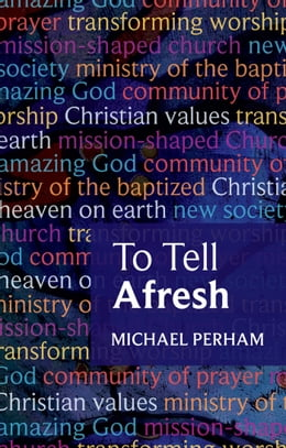 Book To Tell Afresh by Michael Perham