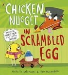 Chicken Nugget: Scrambled Egg by Michelle Robinson