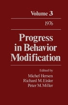 Progress in Behavior Modification: Volume 3