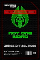 Not One Word by James Daniel Ross