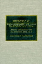 Historical Dictionary of the Napoleonic Era by George F. Nafziger