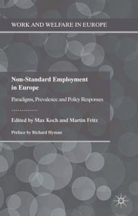 Non-Standard Employment in Europe: Paradigms, Prevalence and Policy Responses