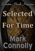 Selected For Time by Mark Connolly