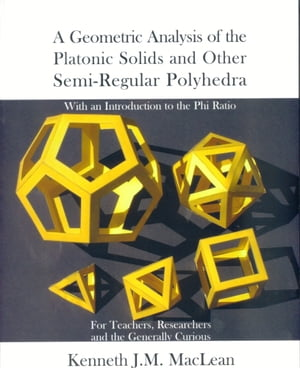 A Geometric Analysis of the Platonic Solids and other Semi-regular Polyherda