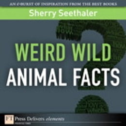 Book Weird Wild Animal Facts by Sherry Seethaler
